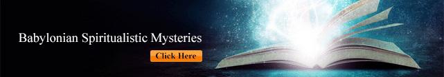 Babylonian Spiritualistic Mysteries